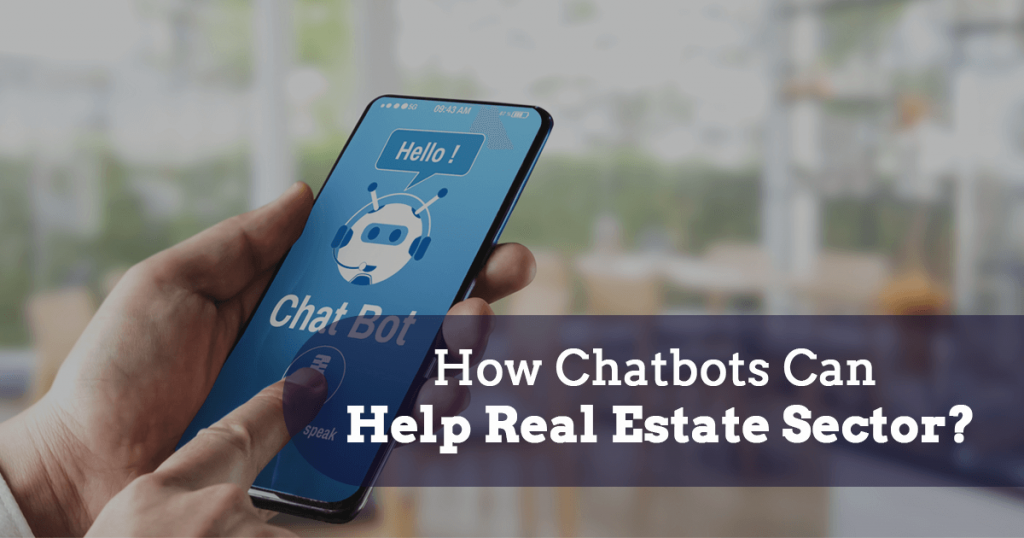 How-Chatbots-can-help-Real-Estate-Sector