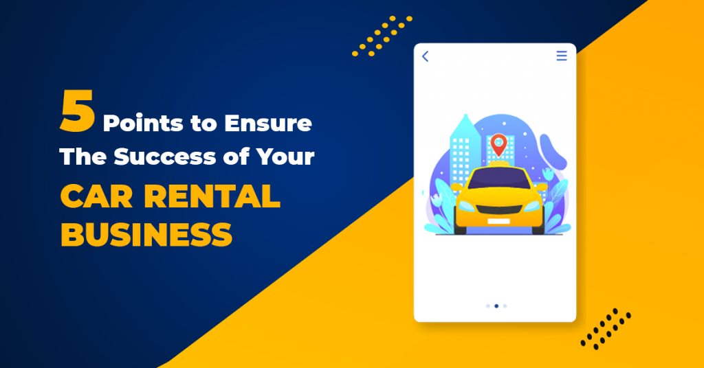 5-Points-to-Ensure-The-Success-of-Your-Car-Rental-Business
