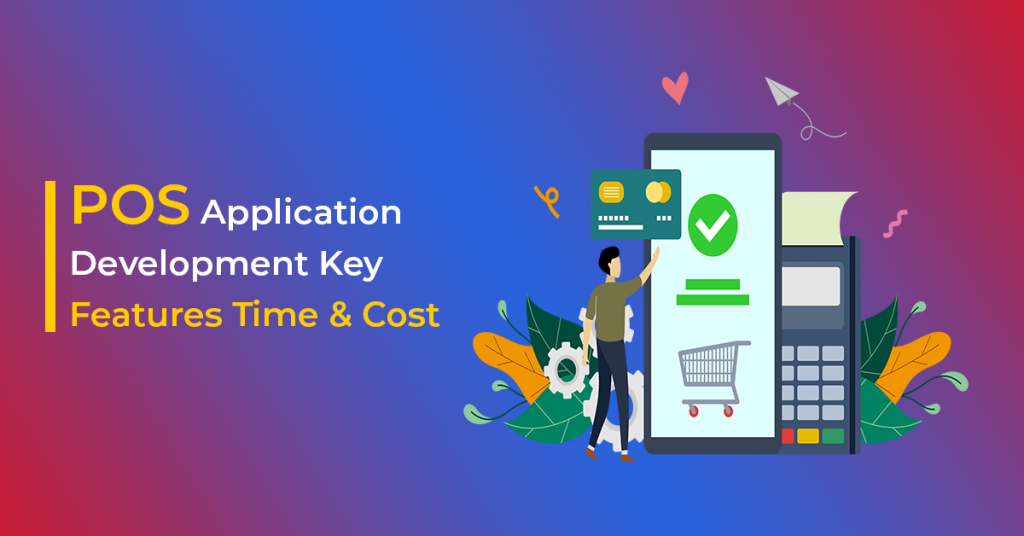 POS-Application-Development-Key-Features-Time-and-Cost