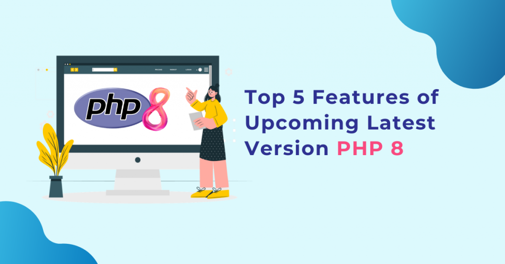 Top 5 Features of Upcoming Latest Version PHP 8 for Web Development