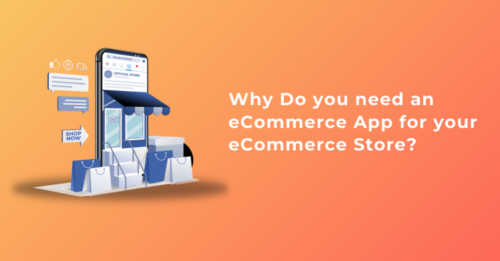 Why Do you need an eCommerce App for your eCommerce Store