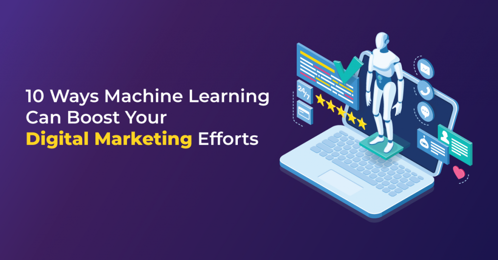 10-Ways-Machine-Learning-Can-Boost-Your-Digital-Marketing-Efforts