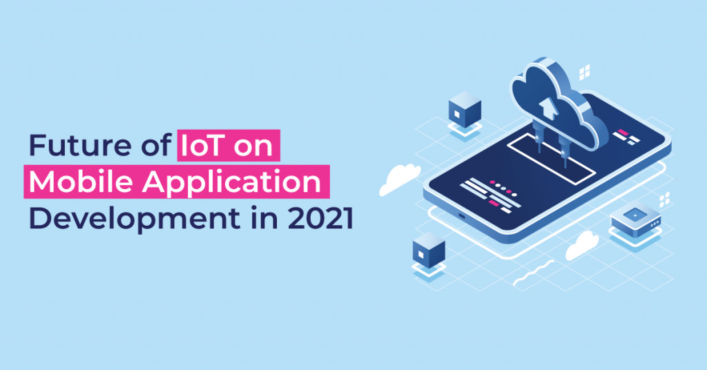 IoT Mobile Application Development Company