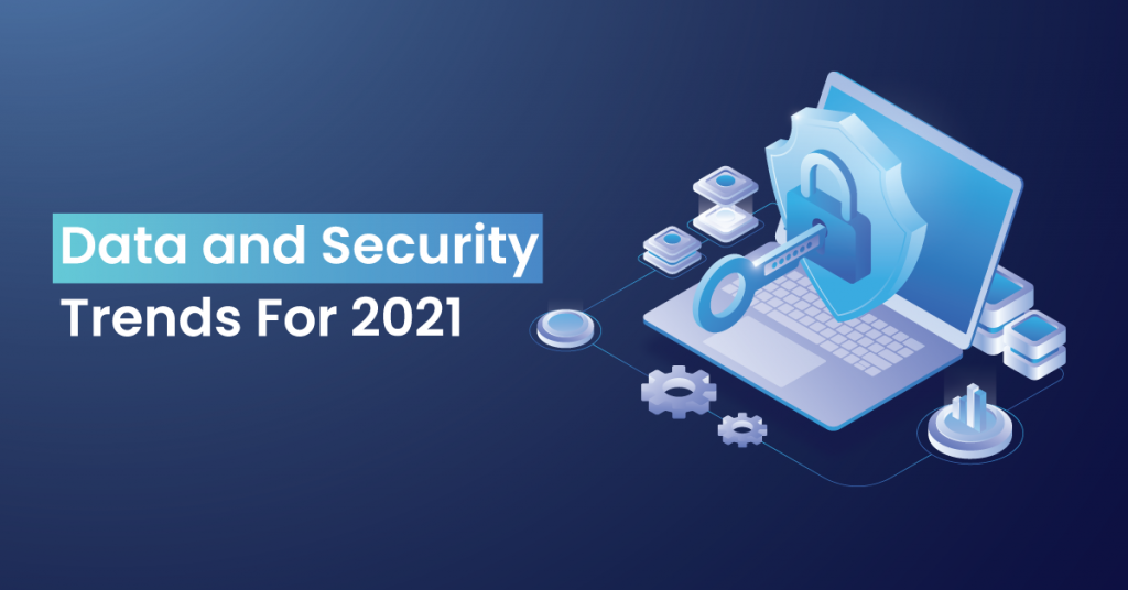Data Security Trends in 2021, Cloud Application Development Company