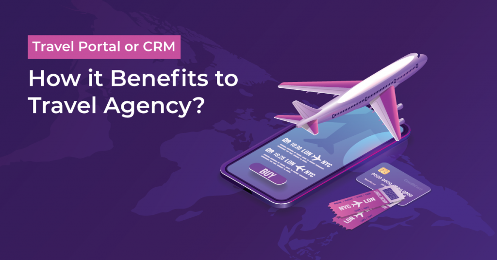 Travel Portal Development Company, Travel Portal for CRM