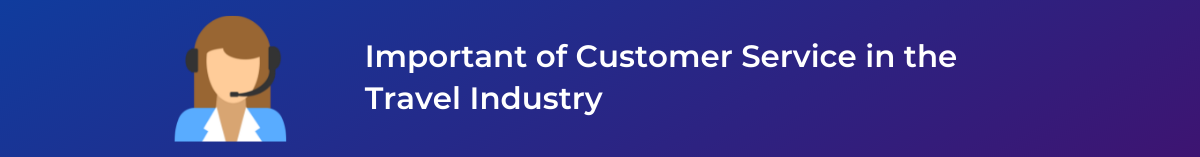 Important of Customer Service in the Travel Industry