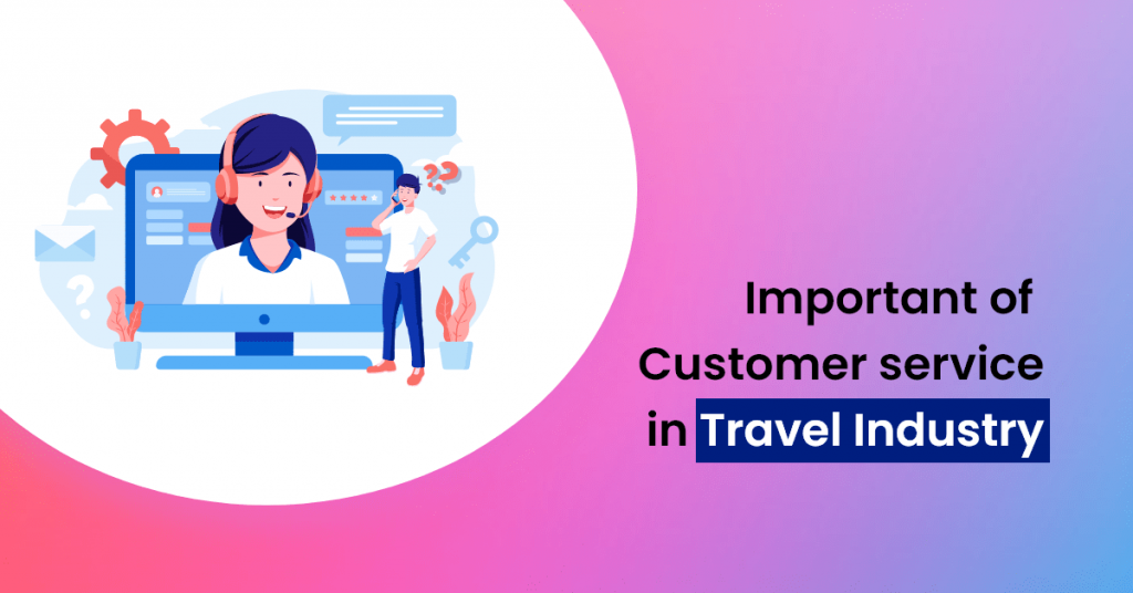 Important of Customer service in Travel Industry