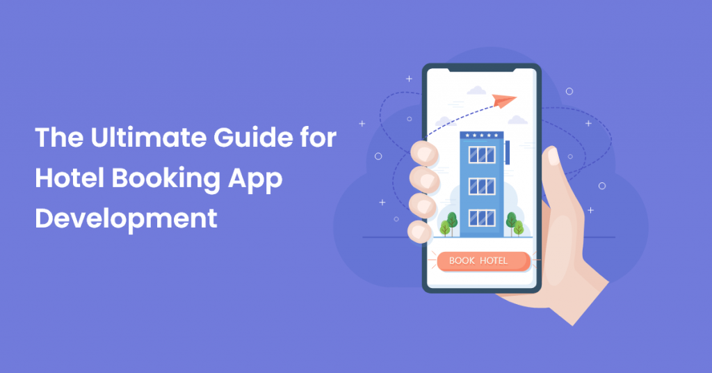 Ultimate Guide for Hotel Booking App Development