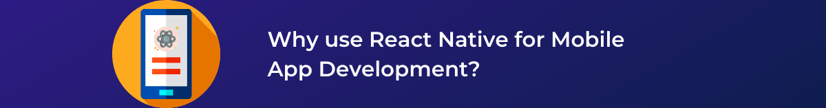 Why use React Native for Mobile App Development