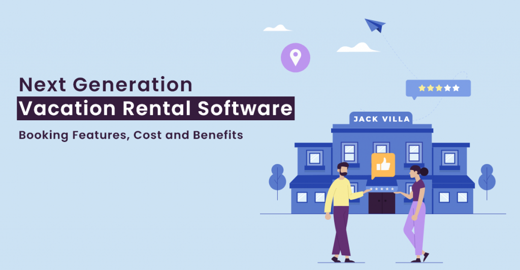 Next Generation Vacation Rental Software - Booking Features, Cost and Benefits