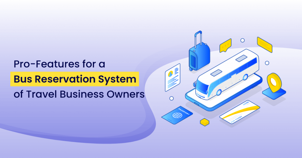 Pro-Features for a Bus Reservation System of Travel Business Owners