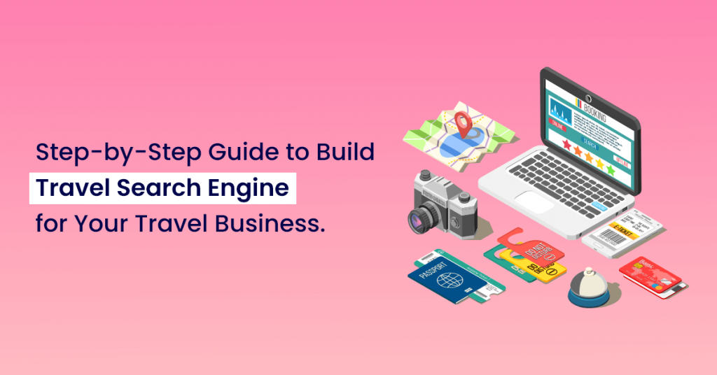 Step-by-Step Guide to Build Travel Search Engine