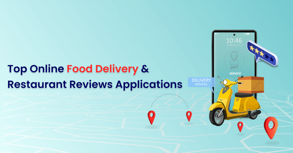Top Online Food Delivery & Restaurant Reviews Applications